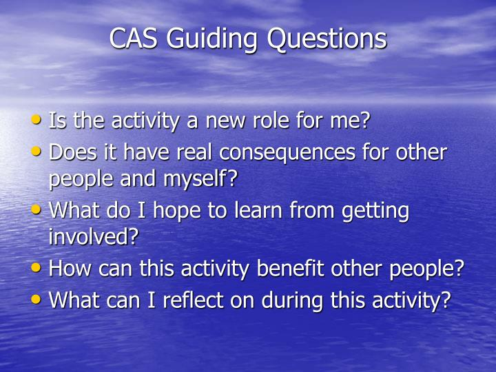 CAS Guiding Questions