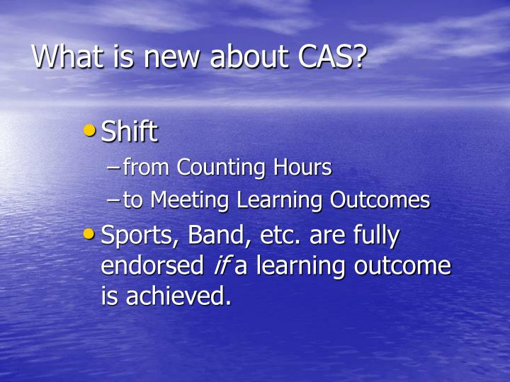 What is new about CAS?