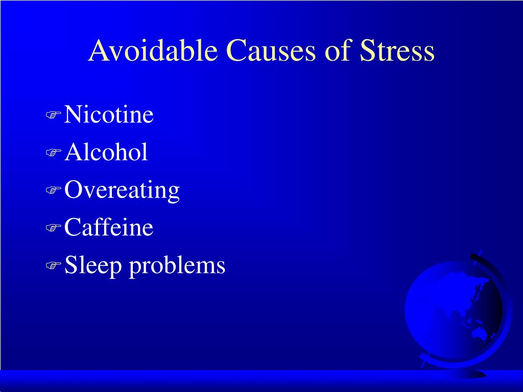 Avoidable Causes of Stress