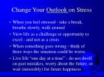change your outlook on stress