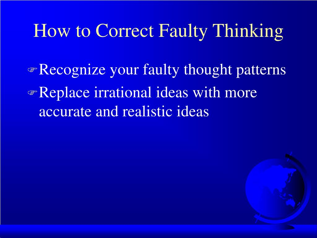 How to Correct Faulty Thinking