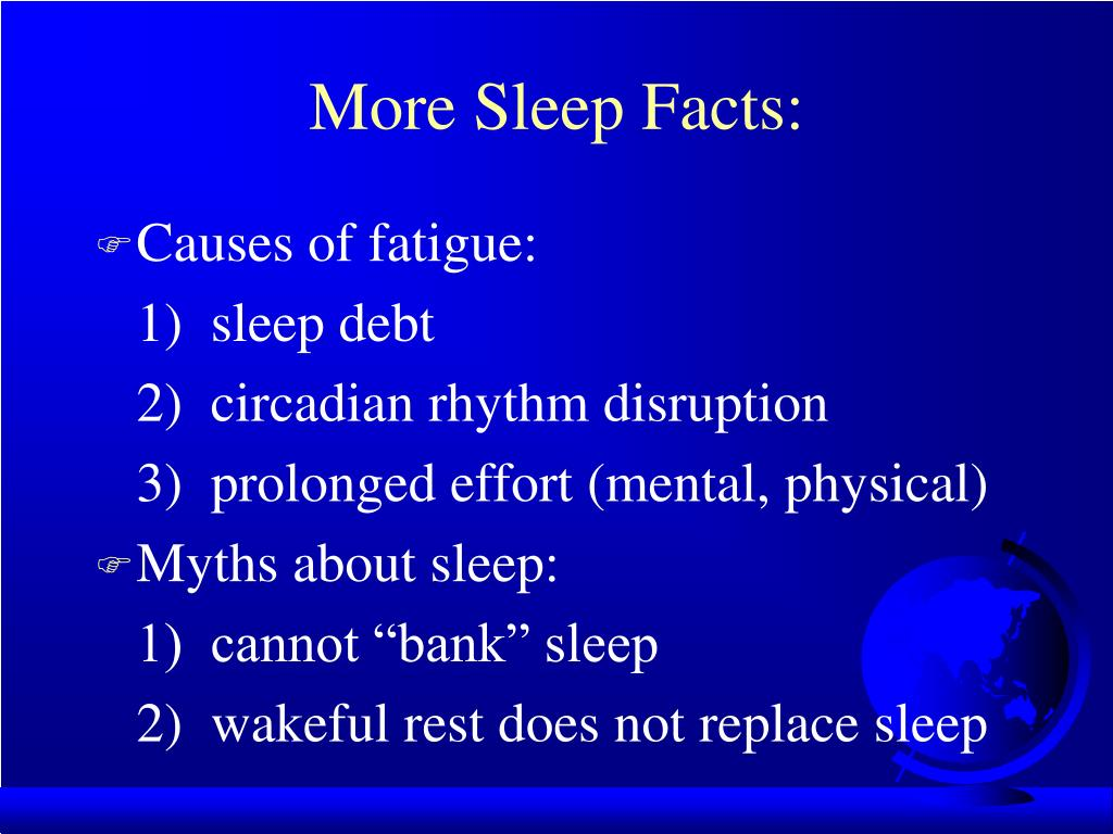 More Sleep Facts: