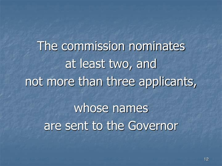 The commission nominates