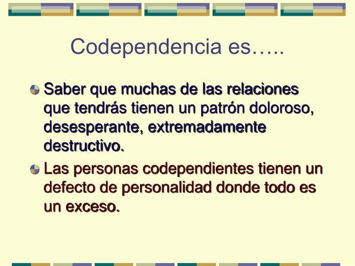 Codependencia es…..