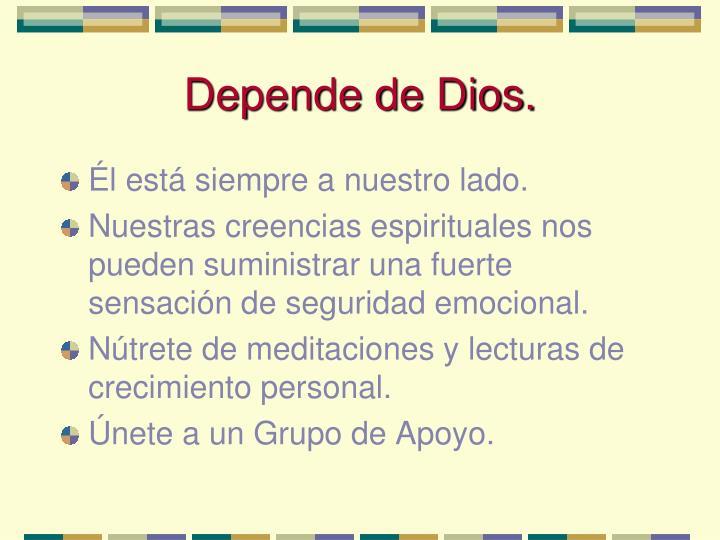Depende de Dios.