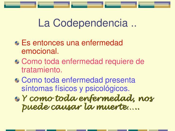 La Codependencia ..