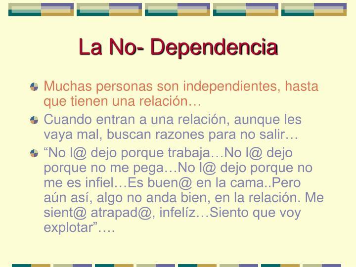 La No- Dependencia