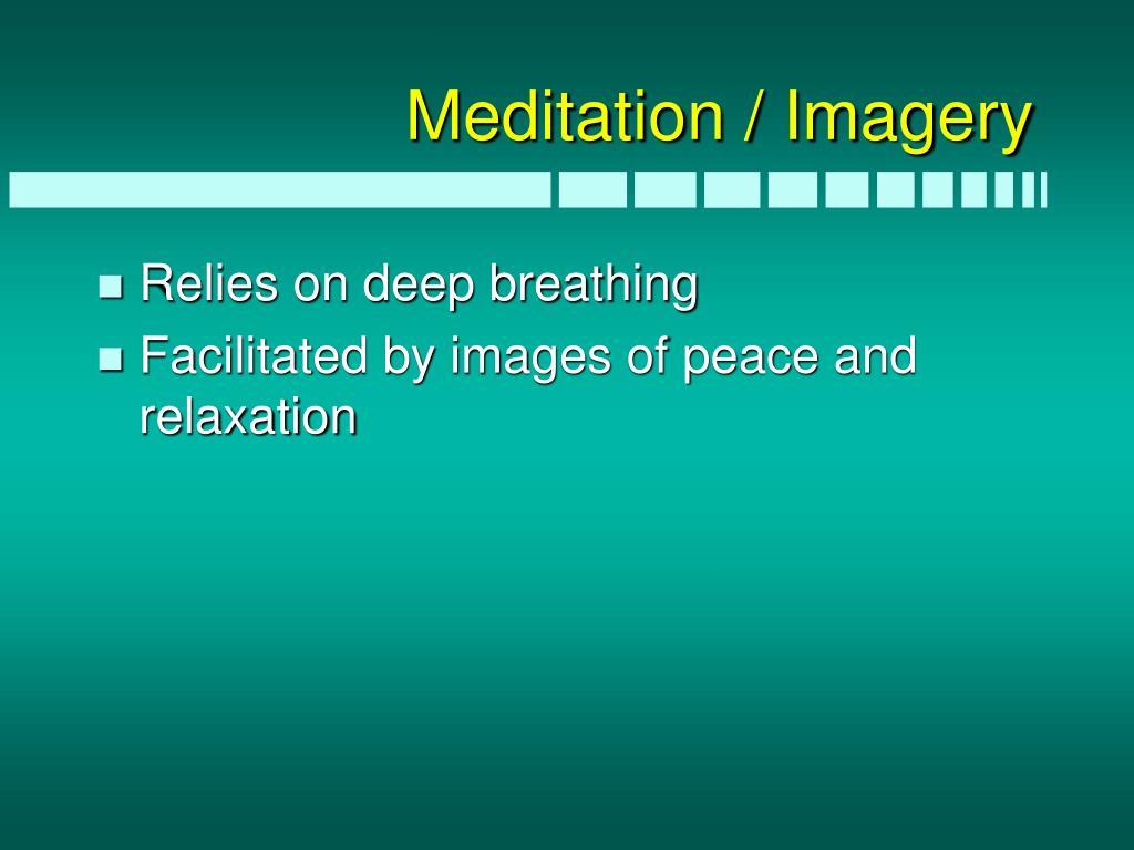 Meditation / Imagery