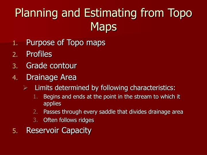 Planning and Estimating from Topo Maps