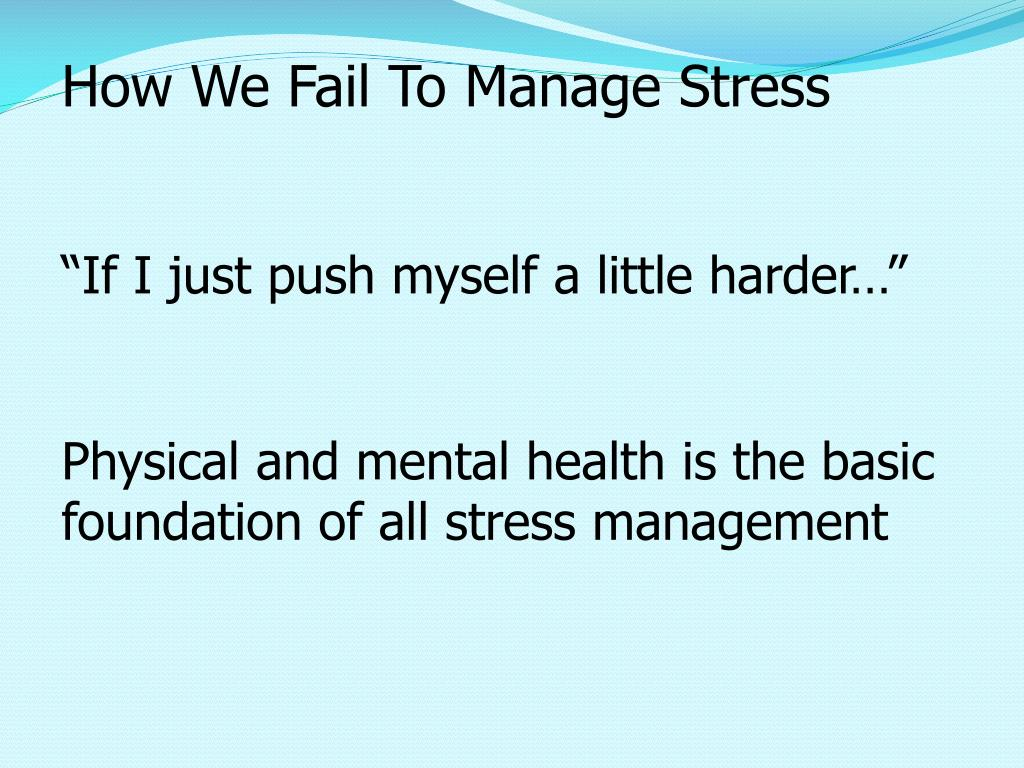 How We Fail To Manage Stress