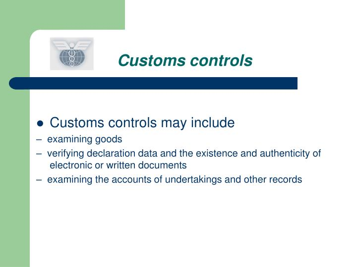 Customs controls