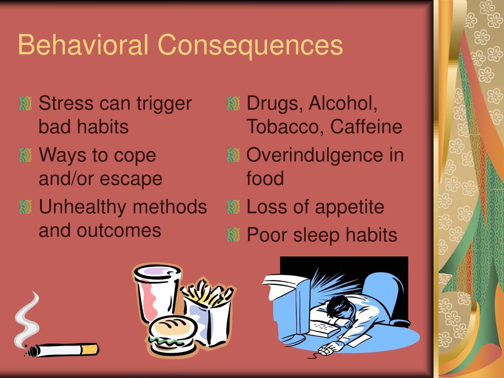 Stress can trigger bad habits