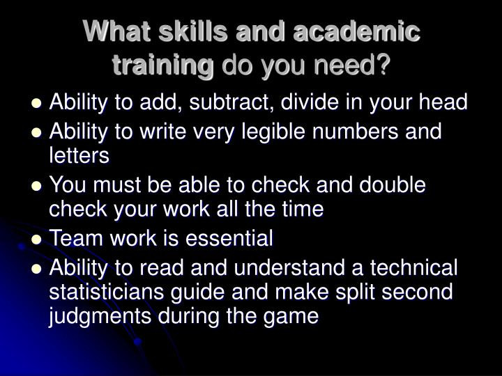 What skills and academic training
