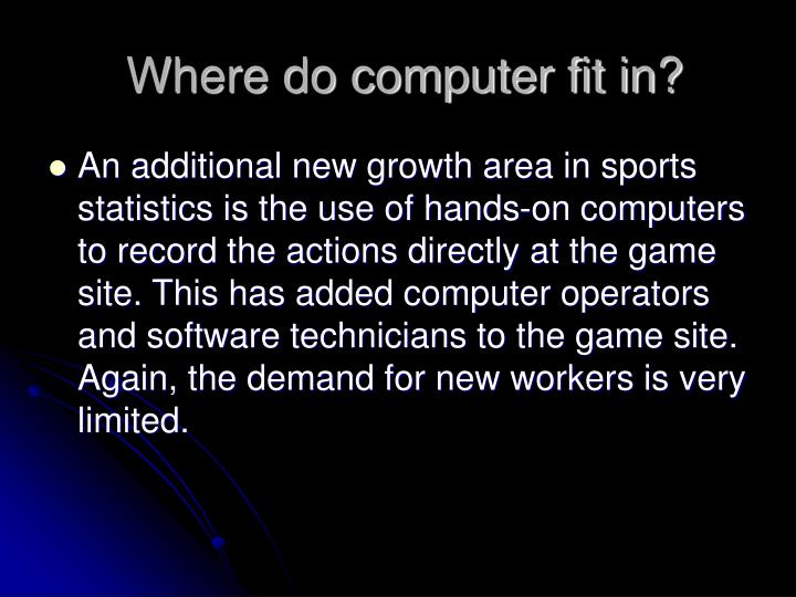 Where do computer fit in?