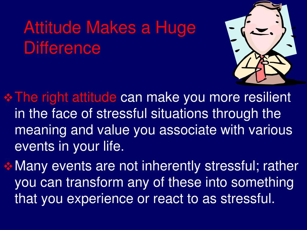 Attitude Makes a Huge Difference