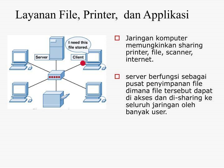 Layanan File, Printer,  dan Applikasi