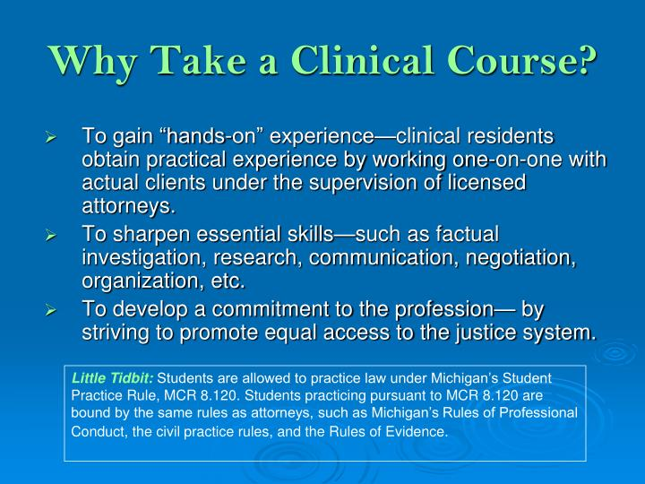 Why Take a Clinical Course?