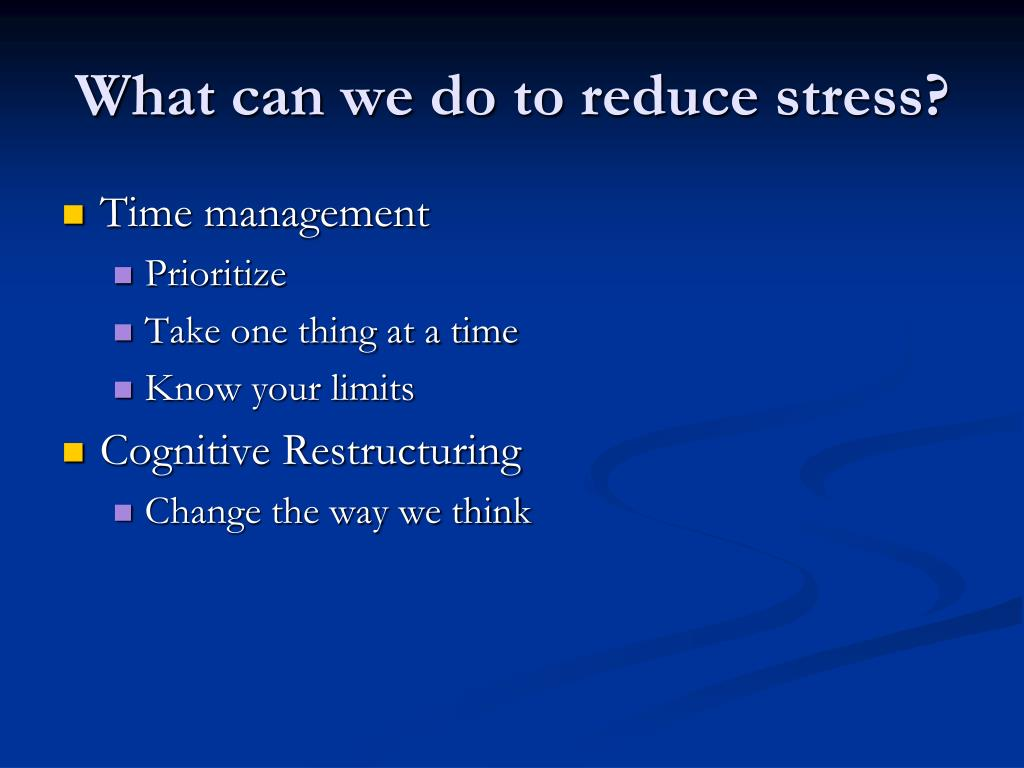 What can we do to reduce stress?