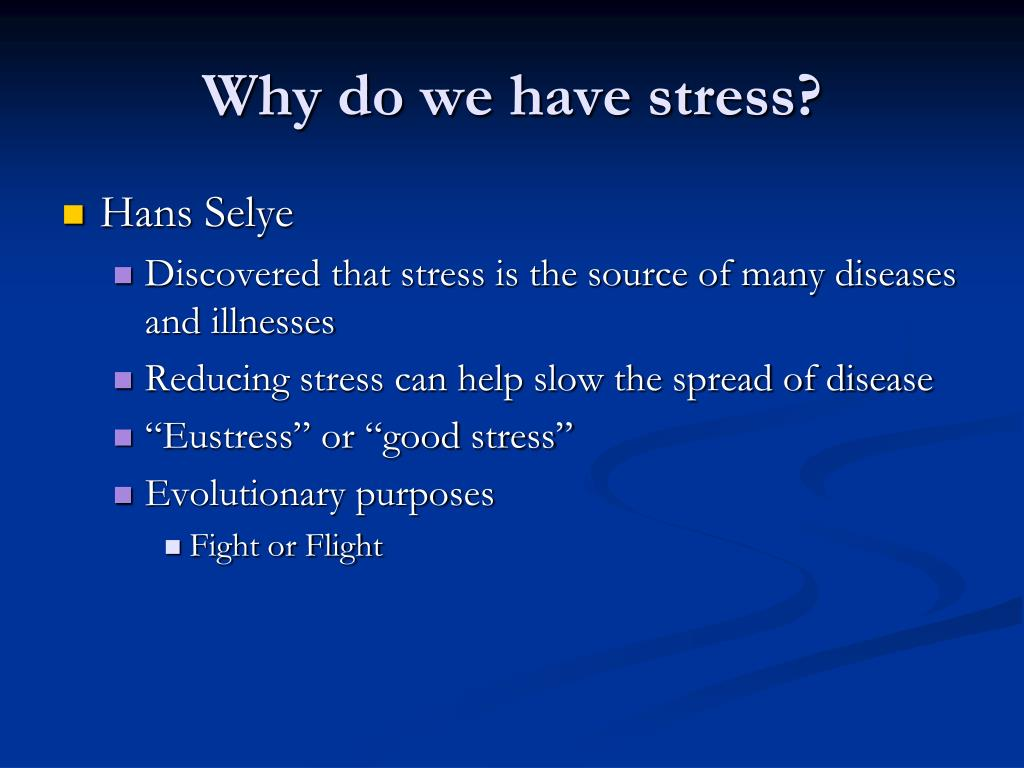 Why do we have stress?