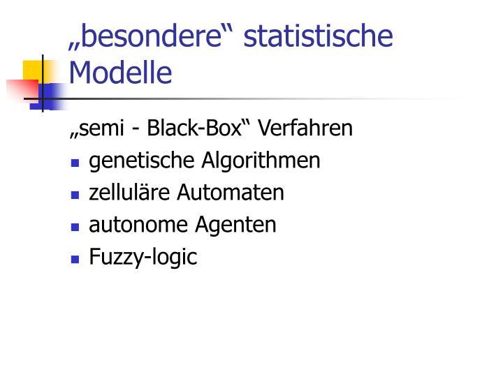 """""""besondere"""" statistische Modelle"""