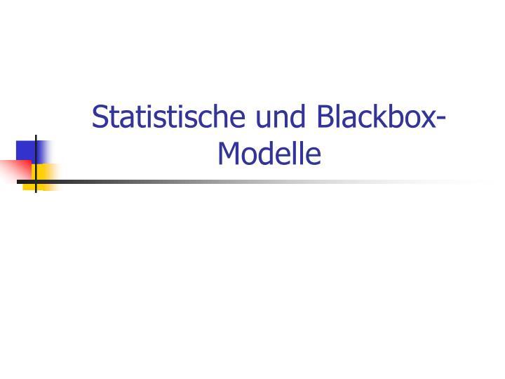 Statistische und Blackbox-Modelle
