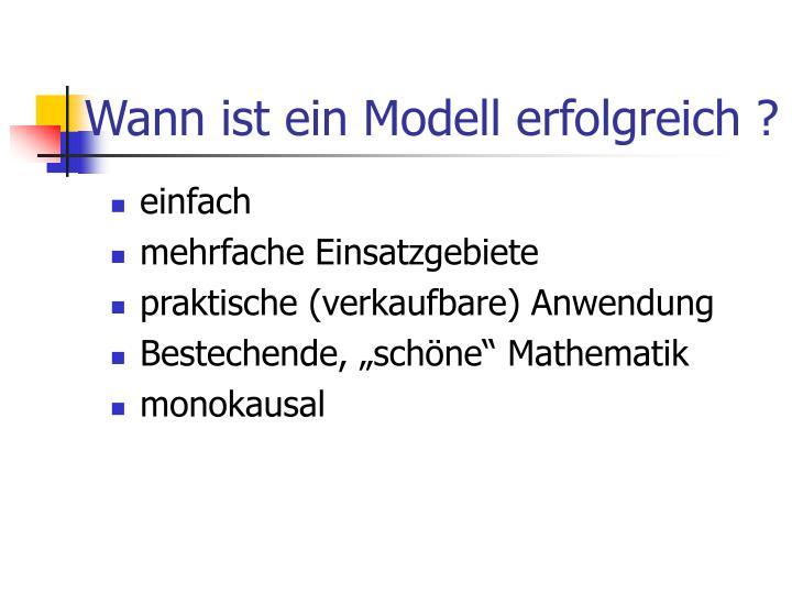 Wann ist ein Modell erfolgreich ?