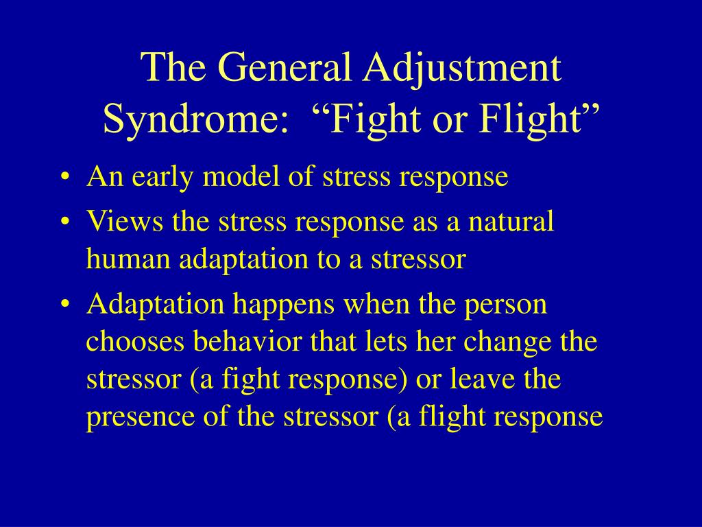 """The General Adjustment Syndrome:  """"Fight or Flight"""""""