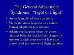 the general adjustment syndrome fight or flight