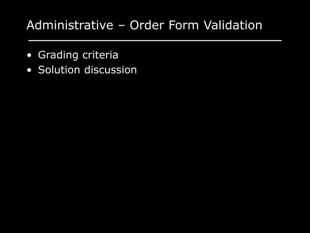 Administrative – Order Form Validation