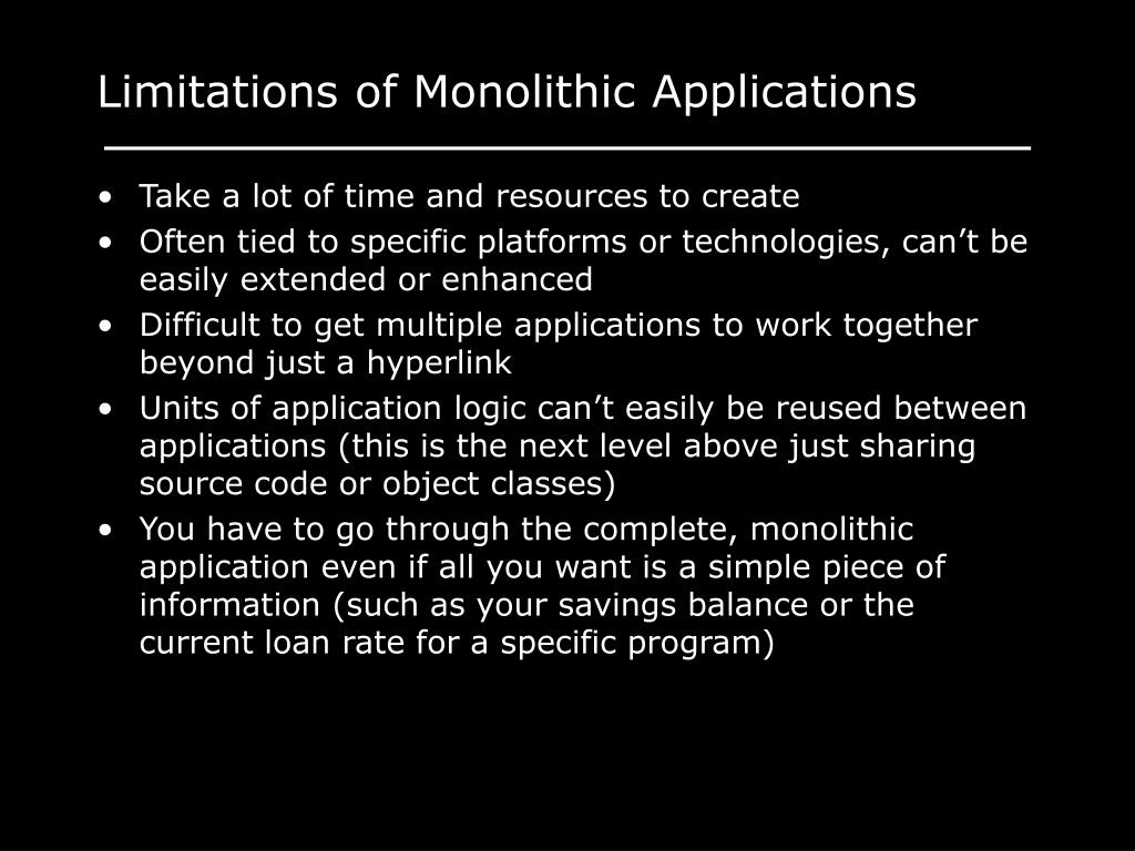 Limitations of Monolithic Applications