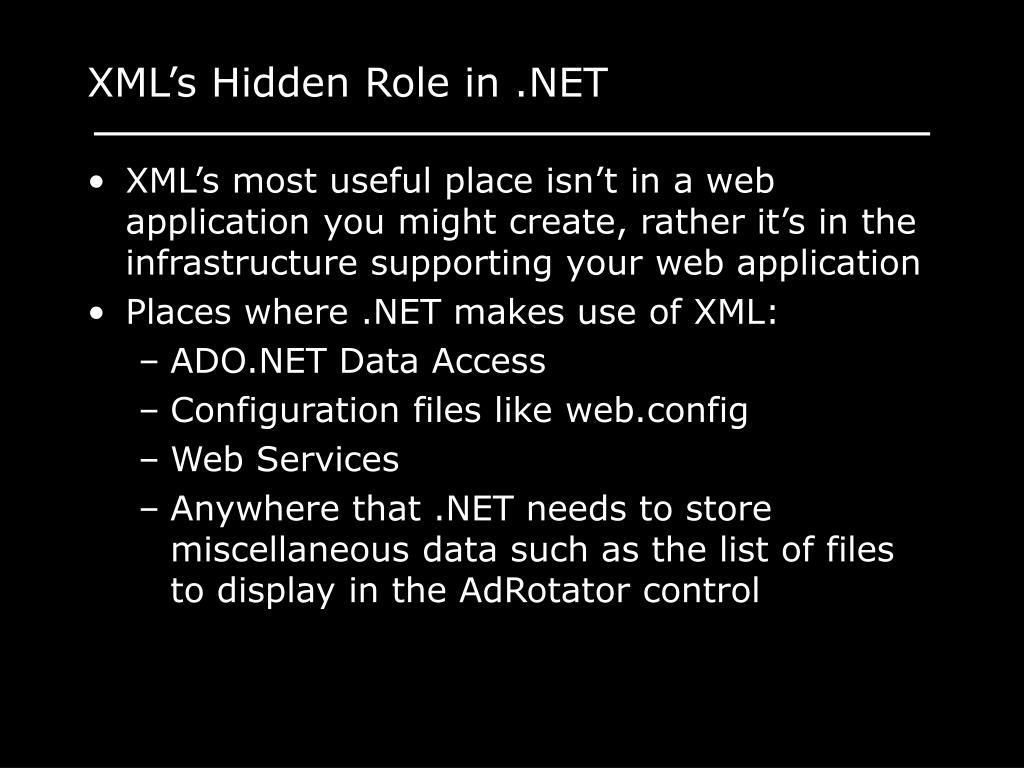 XML's Hidden Role in .NET