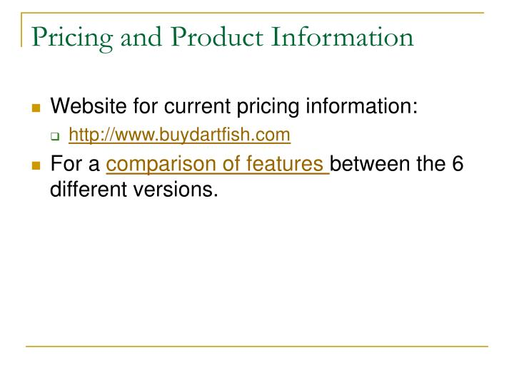 Pricing and Product Information