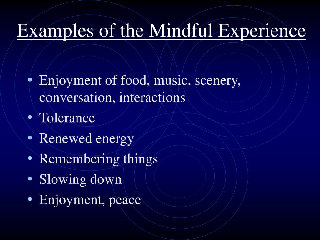 Examples of the Mindful Experience