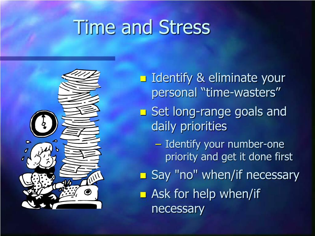 Time and Stress