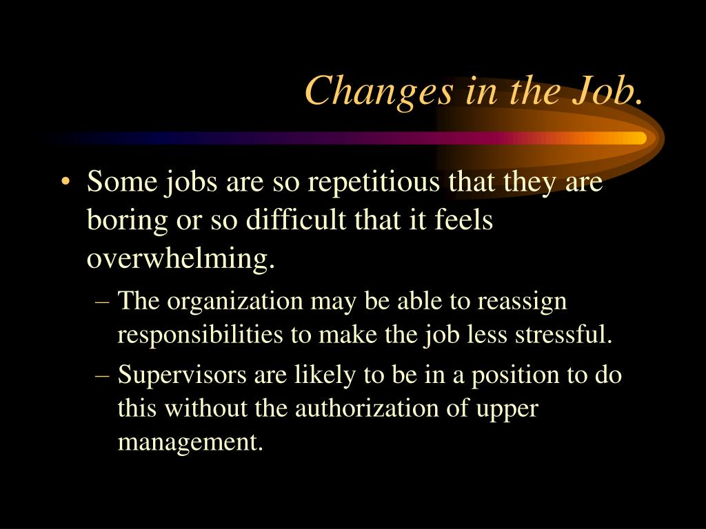 Changes in the Job.