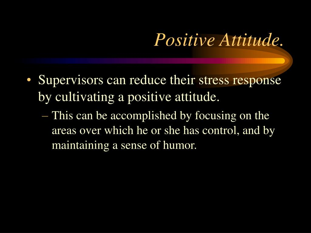 Positive Attitude.