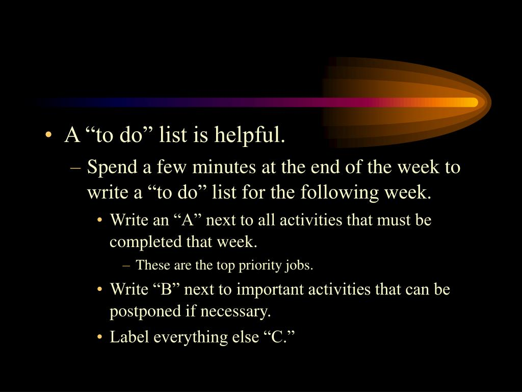 "A ""to do"" list is helpful."