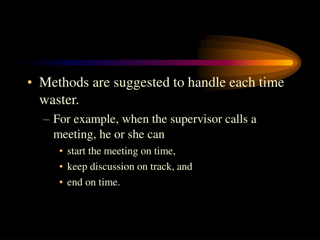 Methods are suggested to handle each time waster.