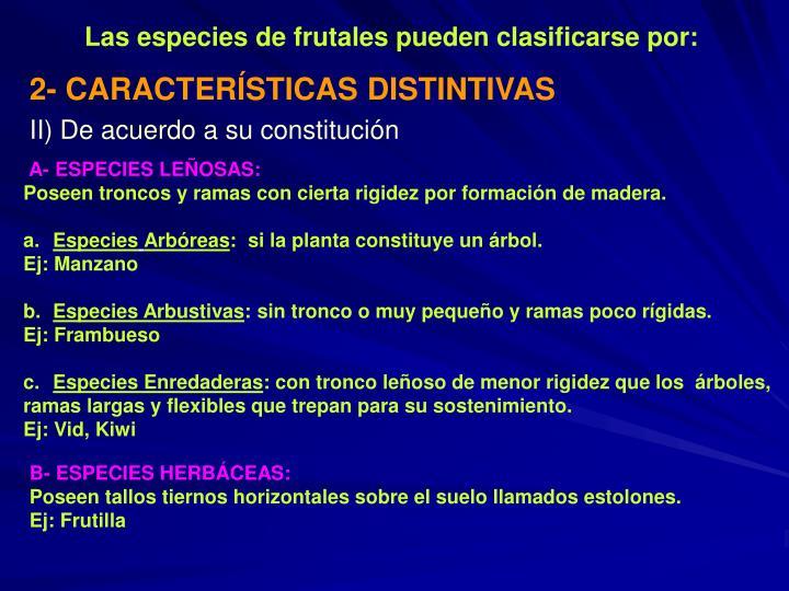 Las especies de frutales pueden clasificarse por: