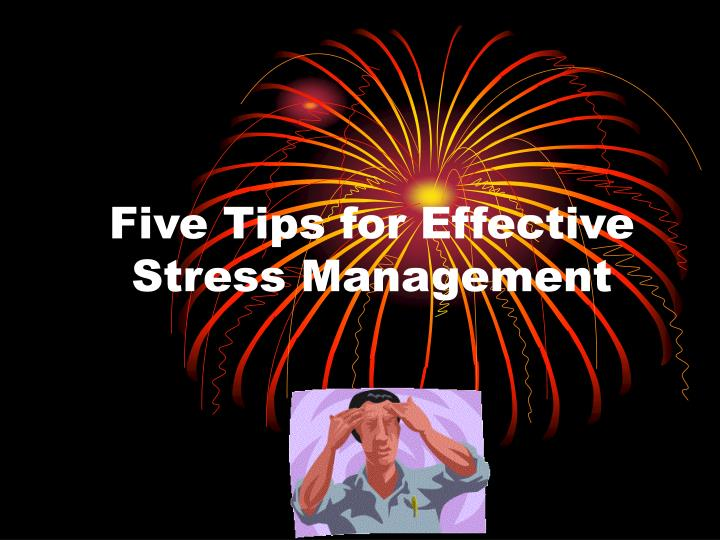 Five tips for effective stress management