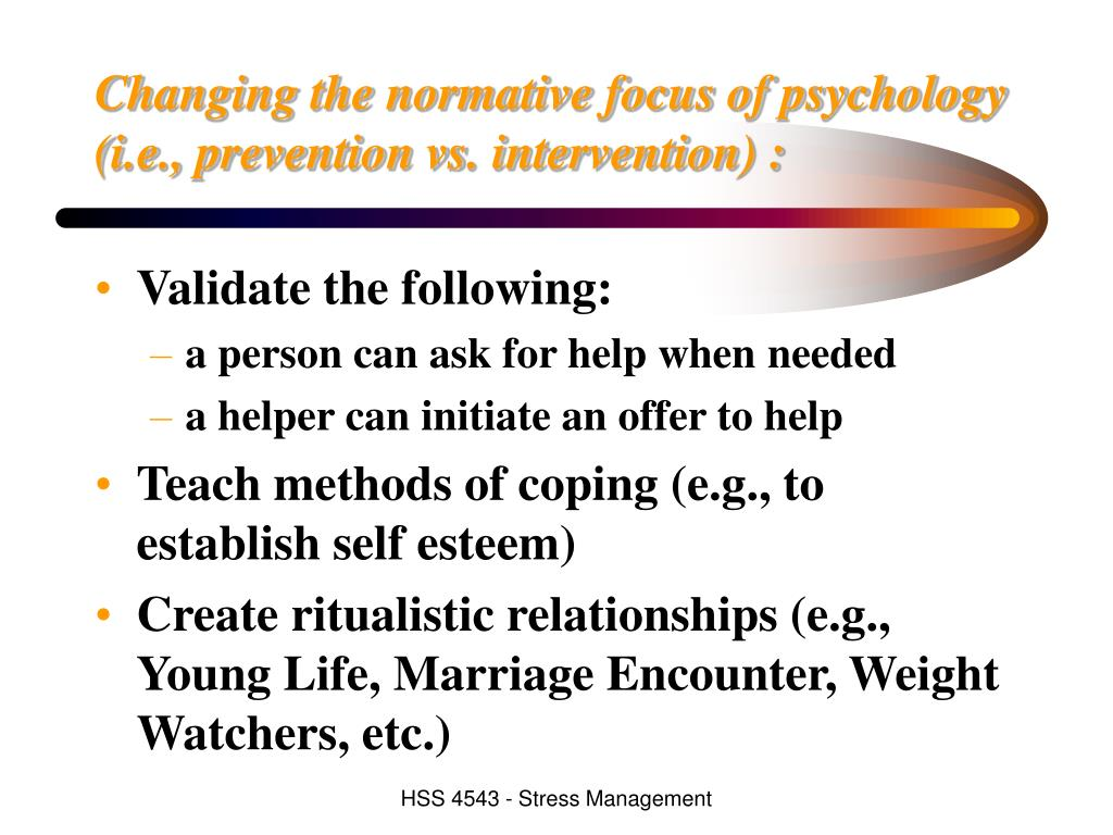 Changing the normative focus of psychology (i.e., prevention vs. intervention) :