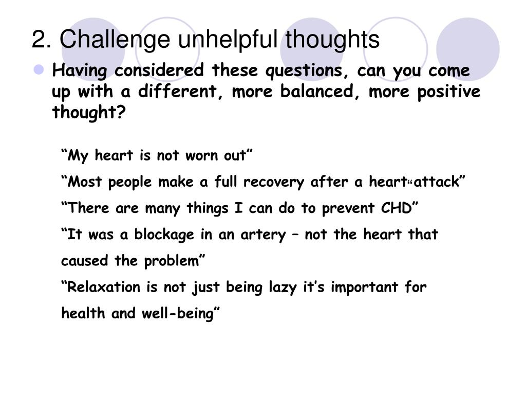 2. Challenge unhelpful thoughts