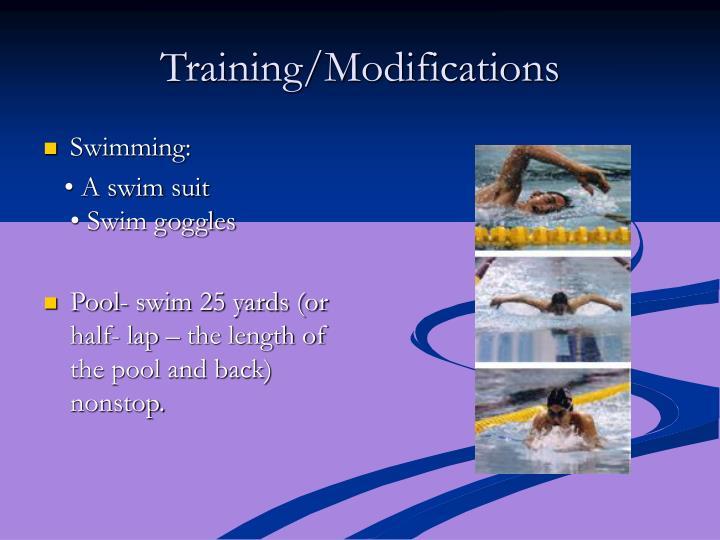 Training/Modifications
