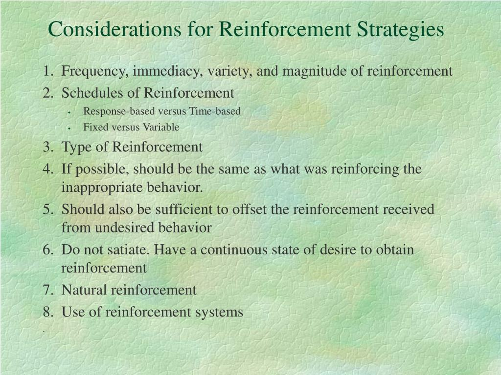 Considerations for Reinforcement Strategies