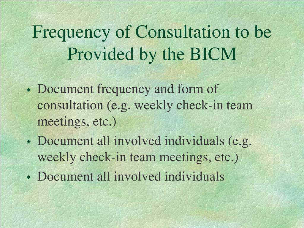 Frequency of Consultation to be Provided by the BICM