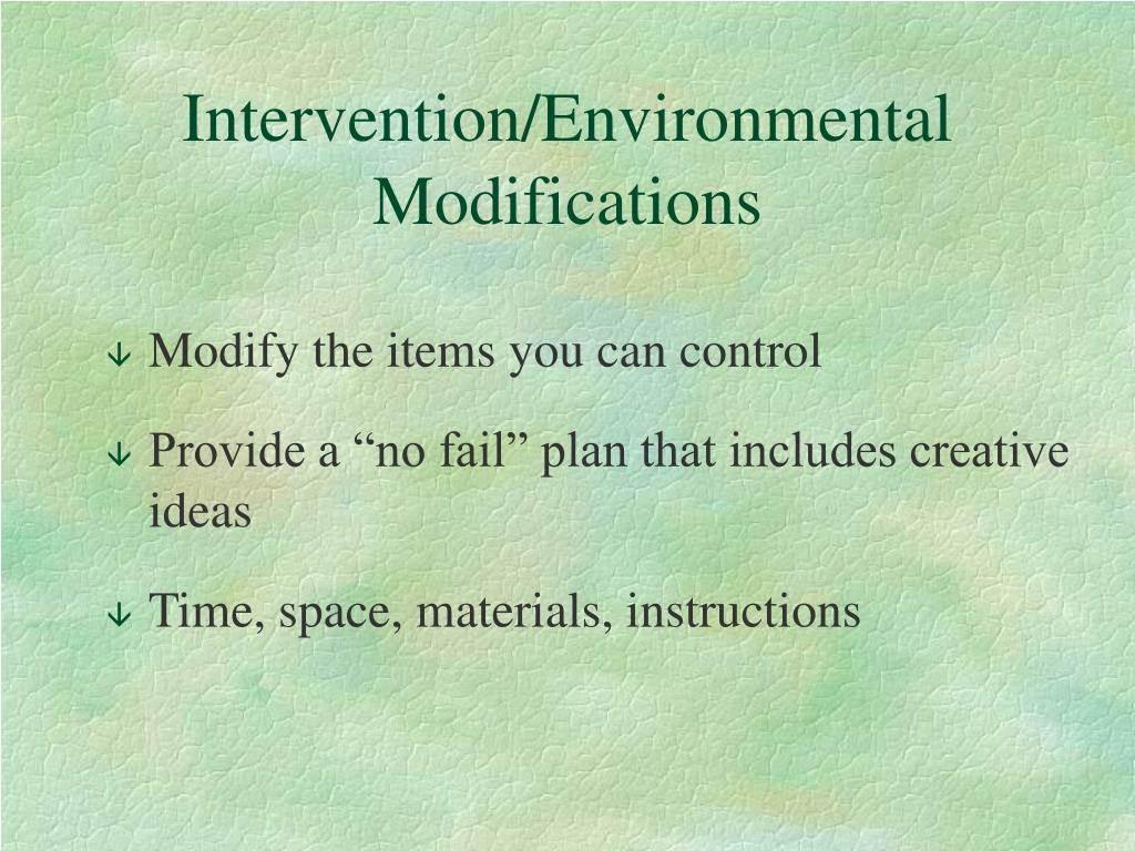 Intervention/Environmental Modifications