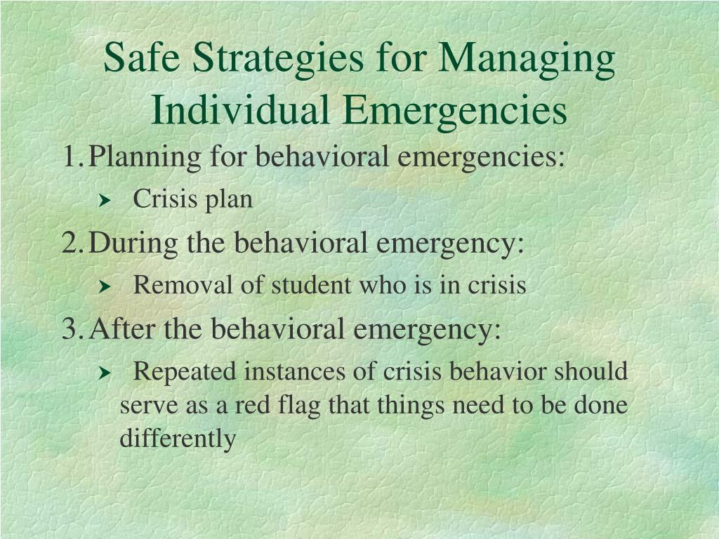 Safe Strategies for Managing Individual Emergencies