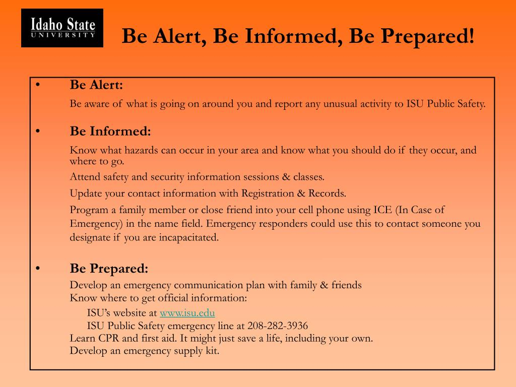 Be Alert, Be Informed, Be Prepared!