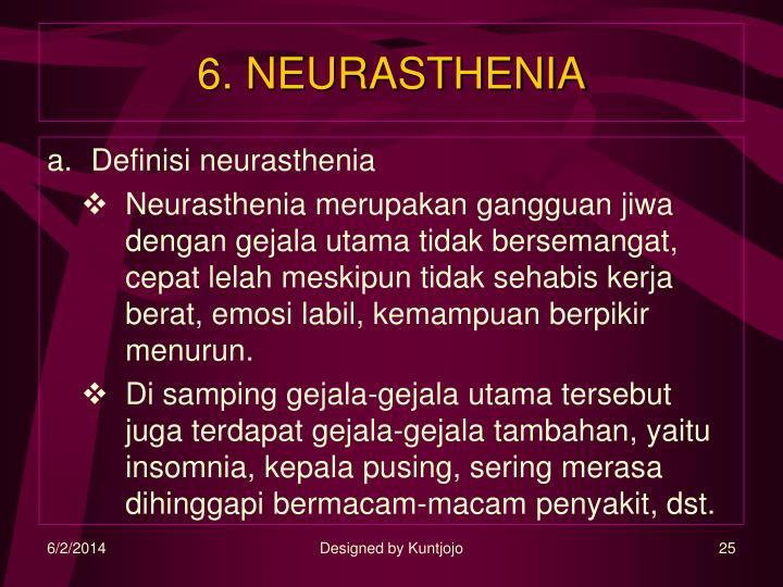 6. NEURASTHENIA