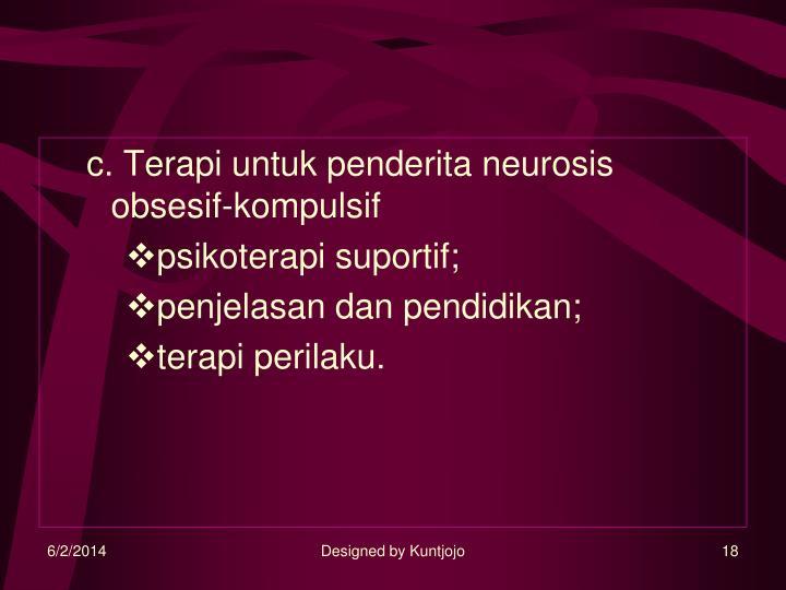 c. Terapi untuk penderita neurosis obsesif-kompulsif